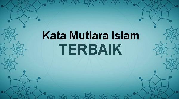 koleksi kata kata mutiara islam terbaik dan inspiratif part