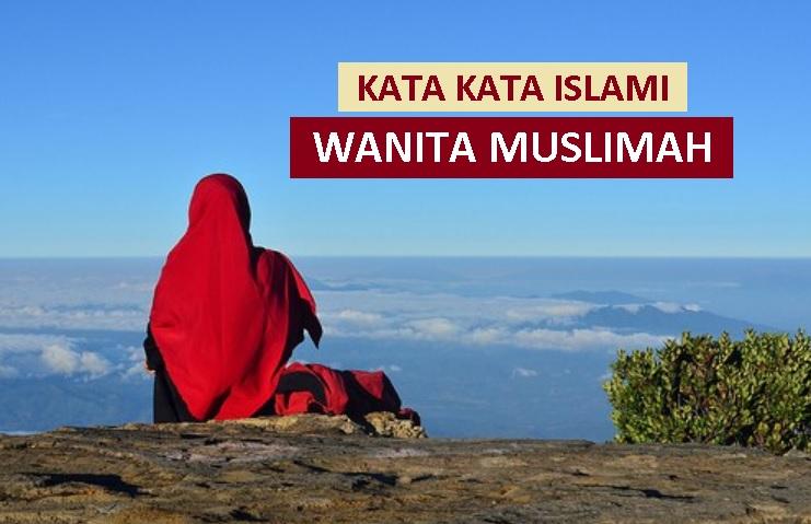 kata kata islami tentang wanita muslimah