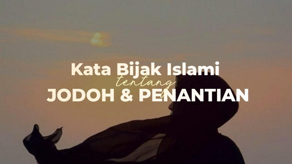 kata bijak islami tentang jodoh dan penantian