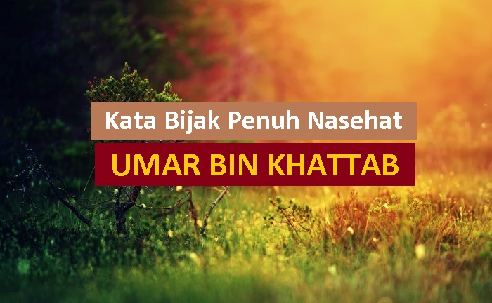 kata bijak penuh nasehat umar bin khattab