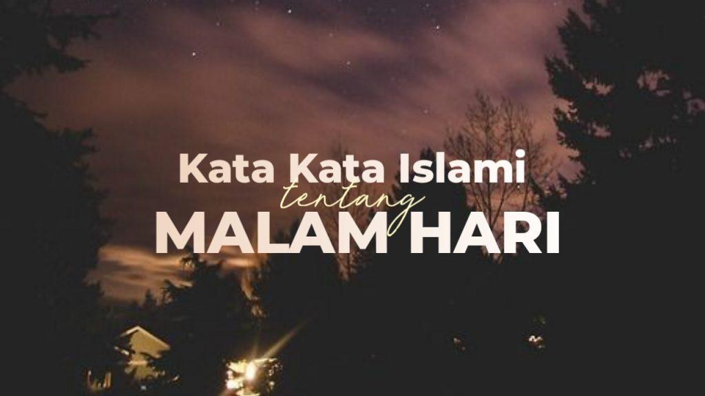 26 Kata Mutiara Islami Tentang Malam Menjelang Tidur