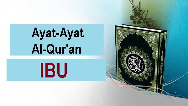 Kumpulan Ayat Ayat Alquran Tentang Ibu Mutiara Islam