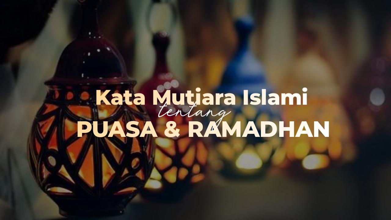 150 Kata Mutiara Islami Tentang Puasa Dan Ramadhan