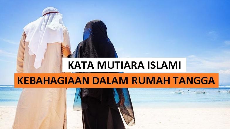inspirasi islami untuk pengantin baru - kata mutiara islami tentang kebahagiaan dalam rumah tangga