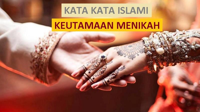 inspirasi islami untuk pengantin baru - kata kata islami tentang keutamaan menikah