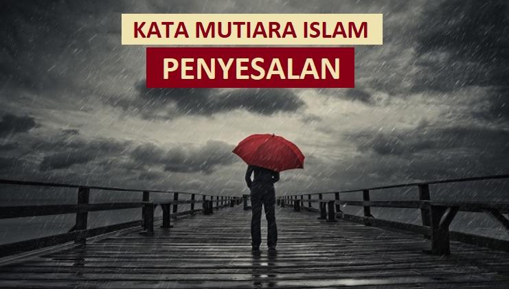 25 Kata Mutiara Islam Tentang Penyesalan